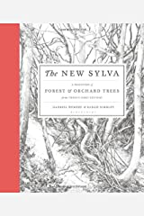 The New Sylva: A Discourse of Forest and Orchard Trees for the Twenty-First Century Hardcover