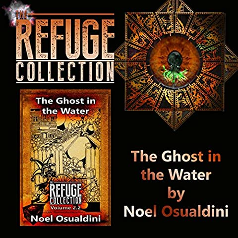 The Ghost in the Water: The Refuge Collection, Book 2.2