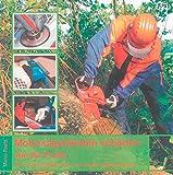 Motors�gen - Motorsägenketten schärfen - wie die Profis: Ein Praxisbildband für den Motorsägenbesitzer (Berichte aus der Holz- und Forstwirtschaft)