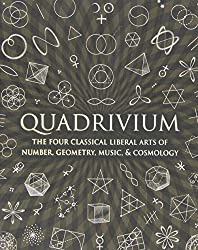 Quadrivium: The Four Classical Liberal Arts of Number, Geometry, Music, & Cosmology (Wooden Books) by Miranda Lundy (2010-11-01)