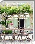 Savoir Vivre: Die Kunst des schönen L...