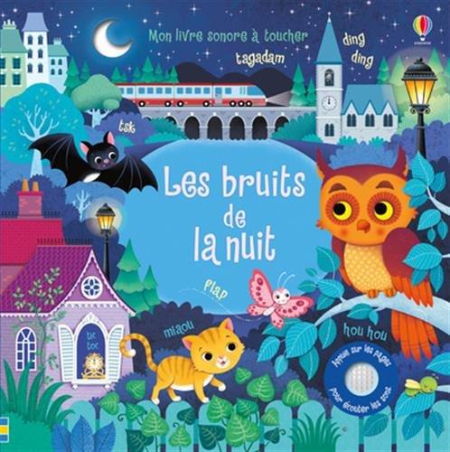 Les bruits de la nuit - Mon livre sonore  toucher