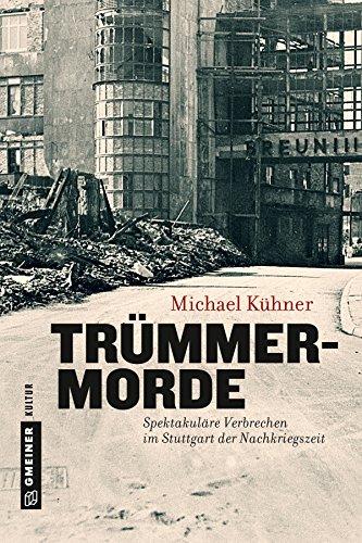 Trümmermorde: Kühner, Michael (Regionalgeschichte im GMEINER-Verlag)