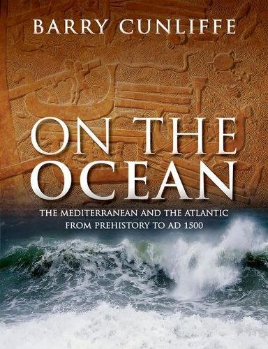 on-the-ocean-the-mediterranean-and-the-atlantic-from-prehistory-to-ad-1500