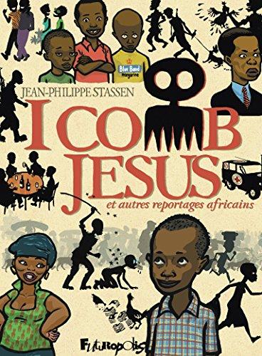 I comb Jesus et autres reportages africains (BAND DESS ADULT) par Jean-Philippe Stassen