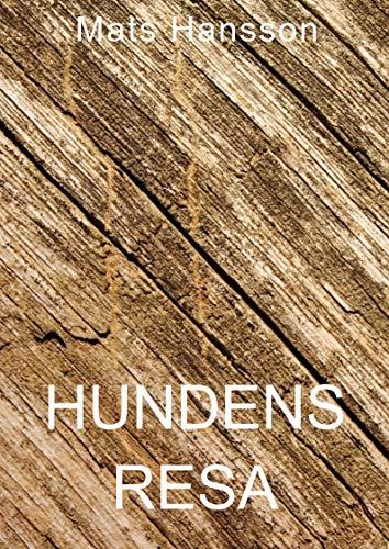 Hundens resa (Swedish Edition) por Mats  Hansson