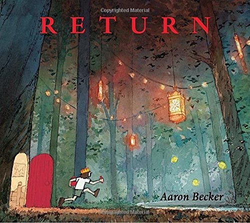 Portada del libro Return by Aaron Becker (2016-08-02)