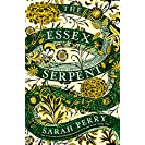 The Essex Serpent: The number one bestseller and British...