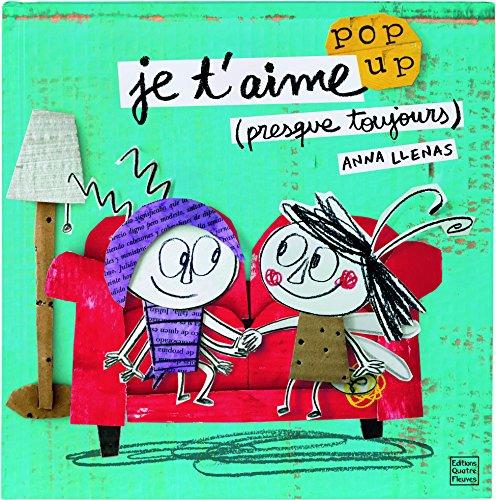 Je t'aime (presque toujours) : Pop up par Anna Lleras