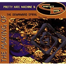 """The Making of """"Pretty Hate Machine"""" and """"The Downward Spiral"""""""