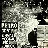 Programmheft RETRO oder Einmal Moskau und zur?ck. Premiere 7.4.1984 Spielzeit 1983 / 84