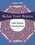 Relax Your Brains: Celtic Mosaic Colo...