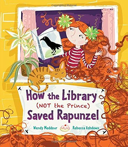 How the Library (Not the Prince) Saved Rapunzel: Written by Wendy Meddour, 2014 Edition, Publisher: Frances Lincoln Children's Books [Hardcover]