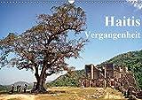 Haitis Vergangenheit (Wandkalender 2019 DIN A3 quer): Eine Reise in die koloniale Vergangenheit Haitis (Monatskalender, 14 Seiten ) (CALVENDO Orte)