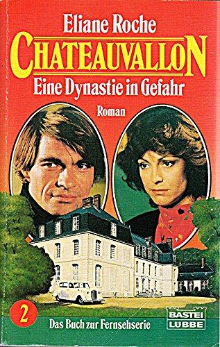 Chateauvallon II. Eine Dynastie in Gefahr. Roman.
