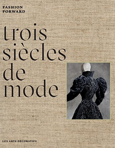 Trois siècles de mode : Fashion Forward