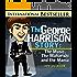 The George Harrison Story: The Music, The Maharashi and the Mania (Beatlemania Book 2)