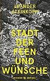 Stadt der Feen und Wünsche: Eine Erzählung von Leander Steinkopf