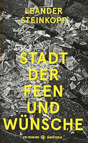 Buchseite und Rezensionen zu 'Stadt der Feen und Wünsche: Eine Erzählung' von Leander Steinkopf