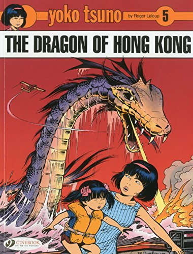 Yoko Tsuno Vol.5: The Dragon of Hong Kong by Roger Leloup (1-Jul-2010) Paperback