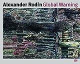 Alexander RodinGlobal Warning: Werke aus dem Kunsthaus Tacheles, Berlin