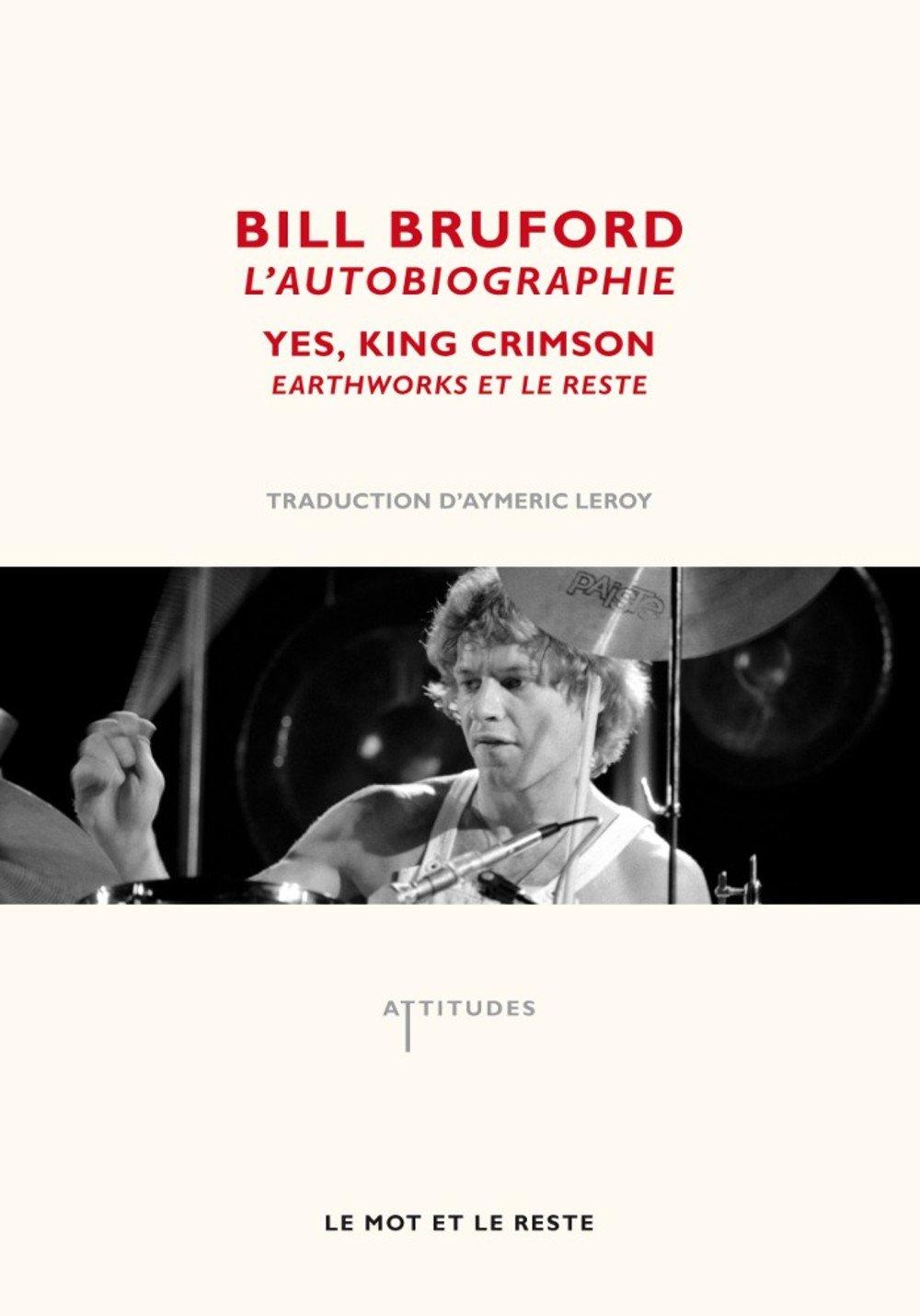 Bill Bruford, l'autobiographie : Yes, King Crimson, Earthworks et le reste por Bill Bruford