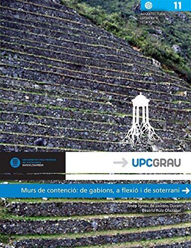 Murs de contenció: De gabions, a flexió i de soterrani (UPCGrau) por Josep Ignasi de Llorens Duran