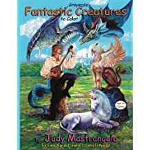 Fantastic Creatures To Color: For Every Age Of Coloring Enthusiast