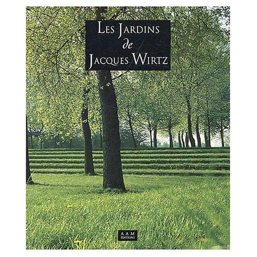 JARDINS DE JACQUES WIRTZ (LES)