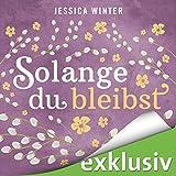 Solange du bleibst (Julia & Jeremy 2)