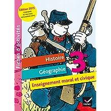 Histoire Géographie Enseignement moral et civique 3e : Fiches d'acivités