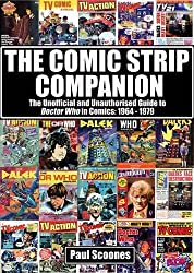 The Comic Strip Companion: the Unofficial and Unauthorised Guide to Doctor Who in Comics: 1964-1979