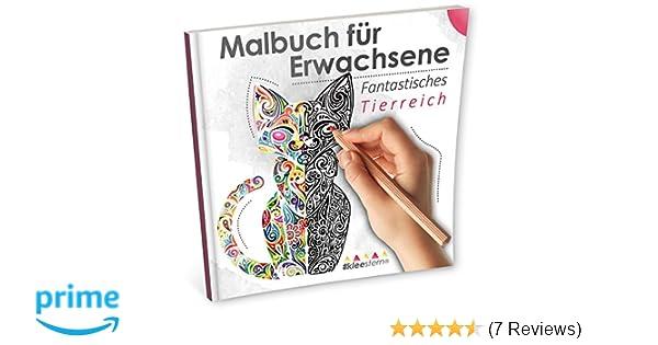 Malbuch für Erwachsene: Fantastisches Tierreich Ausmalen, Entspannen ...