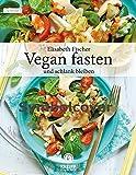 Vegan fasten: und schlank bleiben