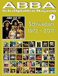 ABBA - Schallplatten Magazin Nr. 7 - Schweden (1972 - 2017): Diskografie veröffentlicht von Polar, Polydor, Reader's Digest... (1972-2017).
