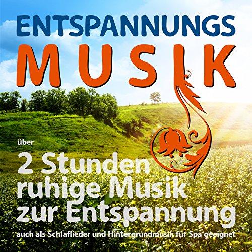Entspannungsmusik über 2 Stunden, ruhige Musik zur Entspannung auch als Schlaflieder und Hintergrundmusik für Spa geeignet -