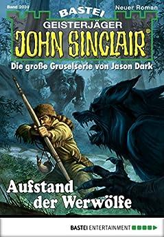John Sinclair - Folge 2039: Aufstand der Werwölfe