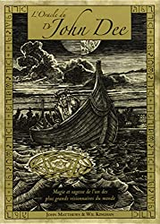 L'Oracle du Dr John Dee : Magie et sagesse prodiguées par l'un des plus grands visionnaires du monde