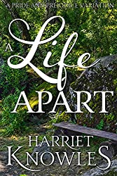 A Life Apart: A Darcy and Elizabeth Pride and Prejudice Variation (A Pemberley Romance Book 2)
