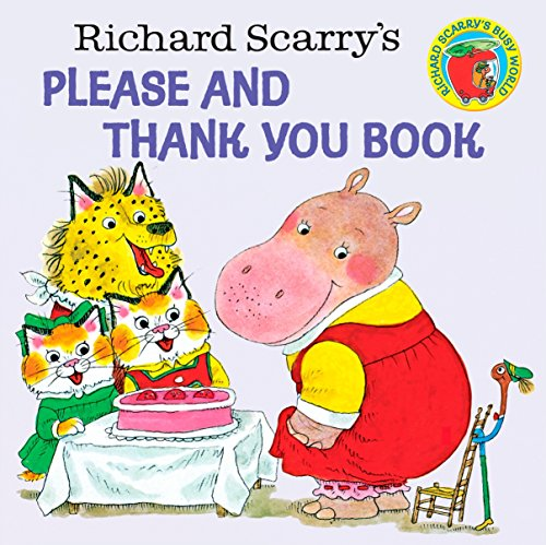 Richard Scarry's Please and Thank You Book (A Random House pictureback)