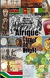 Afrique. Carnet de voyage: Organisateur. Agenda de vacances. Journal de compte...