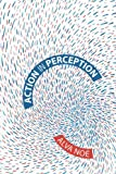 Action in Perception (Representation and Mind Series) by Alva No? (2006-02-17)