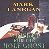 Whiskey For The Holy Ghost