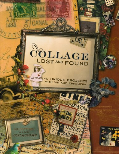 Collage Lost and Found: Creating Unique Projects with Vintage Ephemera