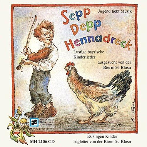 Sepp Depp Hennadreck: Lustige bayrische Kinderlieder ausgesucht und zusammengestellt von der Biermösl Blosn. CD. (Jugend liebt Musik)