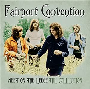 Fairport Convention - Meet On The Ledge: The Collection