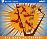 Birtwistle : The Mask of Orpheus (opéra)