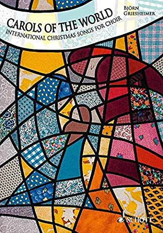 Carols of the World: International Christmas Songs for Choir. gemischter Chor a cappella. Chorbuch.