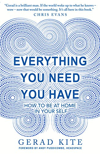 Everything You Need Have How To Be At Home In Your Self By