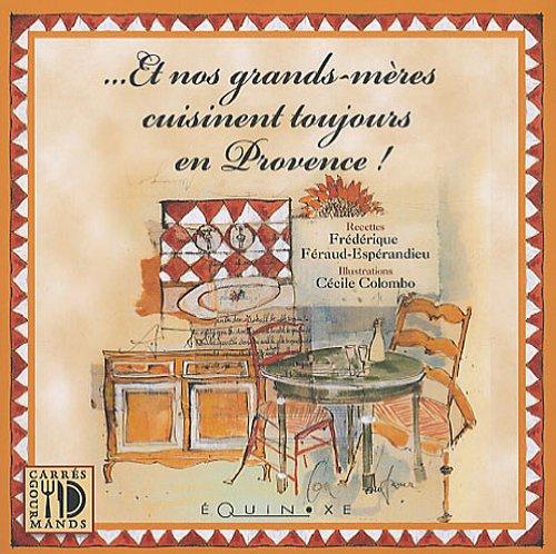 Et nos grands-mères cuisinent toujours en Provence !